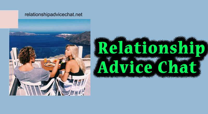 Relationship Advice Chat…!