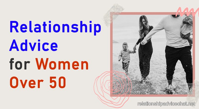Relationship Advice For Women Over 50