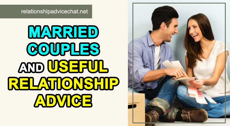 Married Couples And Useful Relationship Advice
