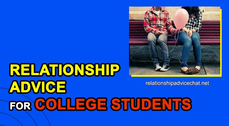 Relationship Advice For College Students