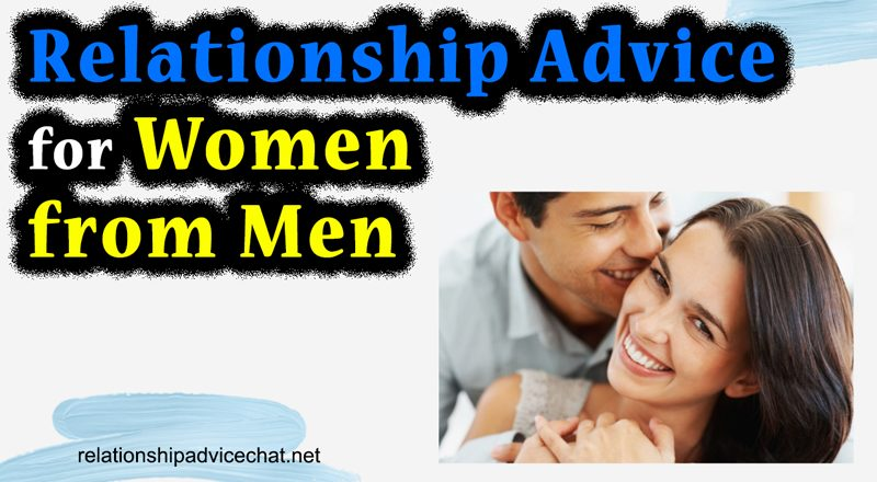 Relationship Advice For Women From Men