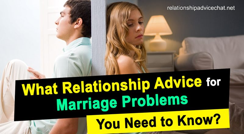 What Relationship Advice for Marriage Problems You Need to Know?