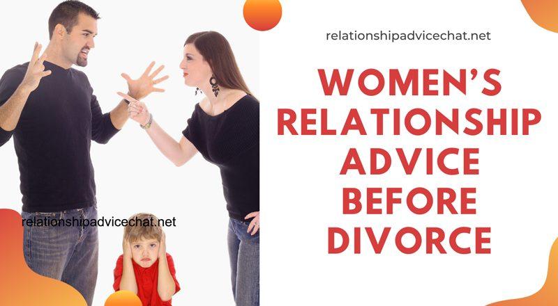 Women's Relationship Advice Before Divorce