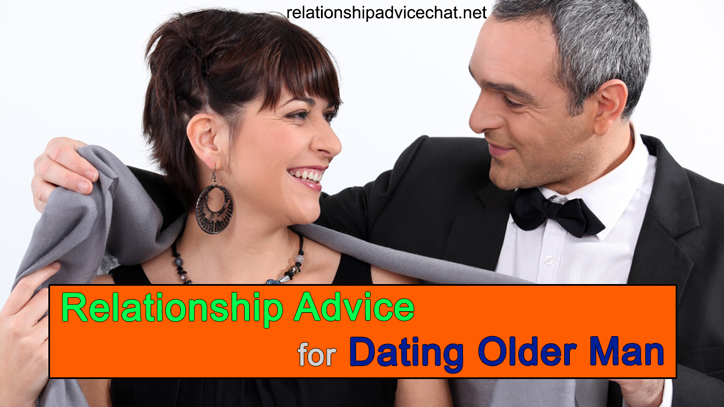 Relationship Advice For Dating Older Man