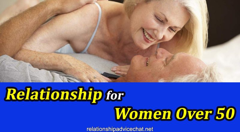 Relationship For Women Over 50