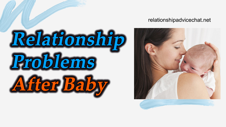 Relationship Problems After Baby