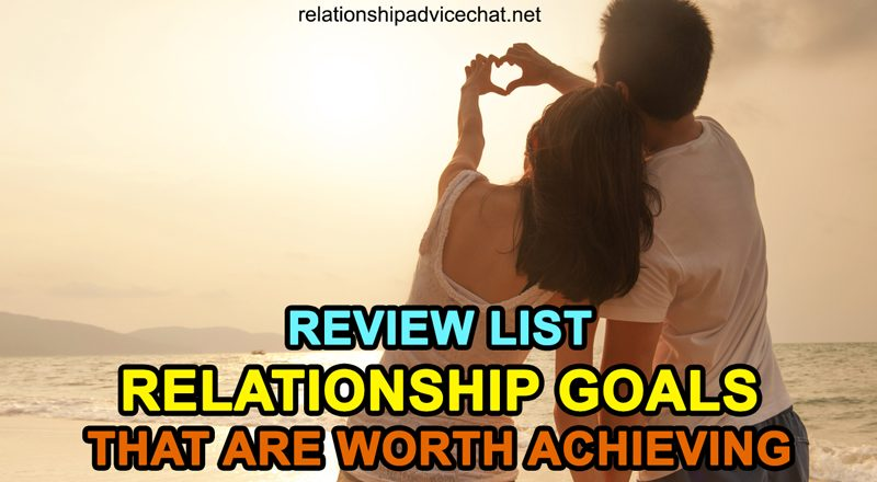 Review List Relationship Goals for 2021 that are Worth Achieving