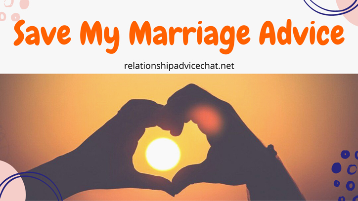 Save My Marriage Advice