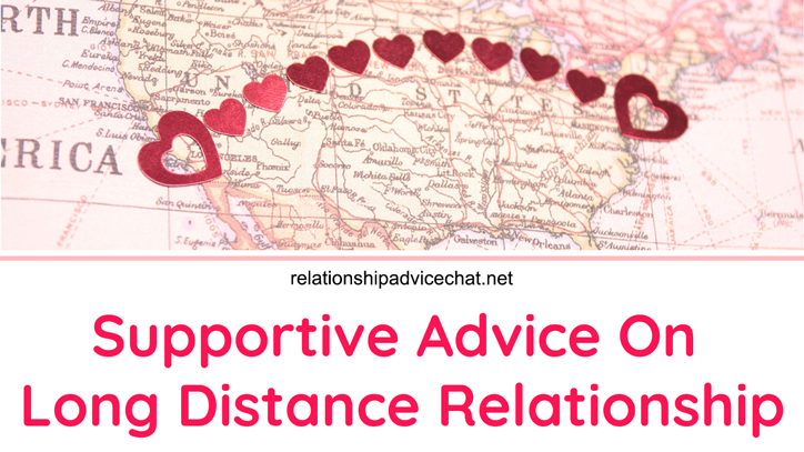 Supportive Advice On Long Distance Relationship