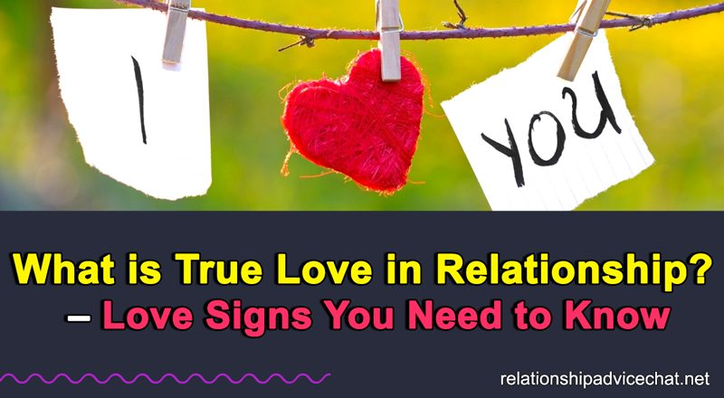 What is True Love in Relationship? - Love Signs You Need to Know