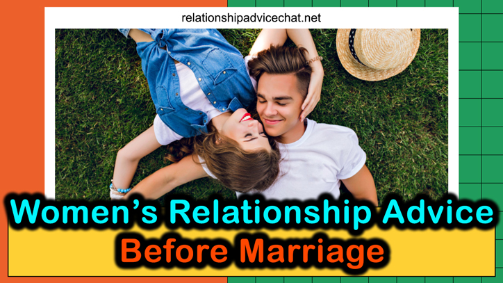 Women's Relationship Advice Before Marriage